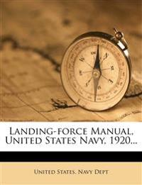 Landing-Force Manual, United States Navy, 1920...