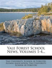 Yale Forest School News, Volumes 1-4...