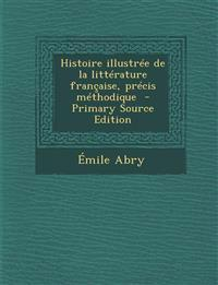 Histoire illustrée de la littérature française, précis méthodique