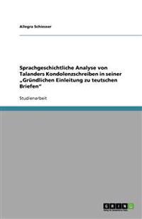 Sprachgeschichtliche Analyse Von Talanders Kondolenzschreiben in Seiner Grundlichen Einleitung Zu Teutschen Briefen