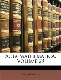 Acta Mathematica, Volume 29