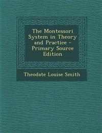 The Montessori System in Theory and Practice - Primary Source Edition
