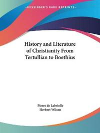 History and Literature of Christianity from Tertullian to Boethius 1924