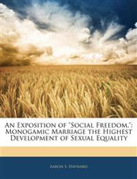 "An Exposition of ""Social Freedom."": Monogamic Marriage the Highest Development of Sexual Equality"