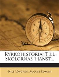Kyrkohistoria: Till Skolornas Tjänst...