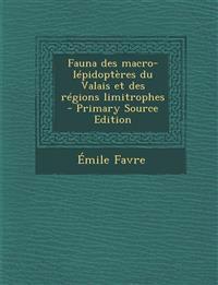Fauna des macro-lépidoptères du Valais et des régions limitrophes  - Primary Source Edition