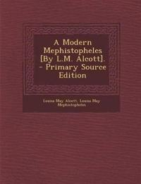 A Modern Mephistopheles [By L.M. Alcott].
