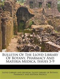 Bulletin Of The Lloyd Library Of Botany, Pharmacy And Materia Medica, Issues 5-9