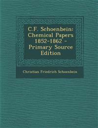 C.F. Schoenbein: Chemical Papers 1852-1862