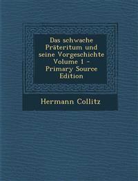 Das Schwache Prateritum Und Seine Vorgeschichte Volume 1 - Primary Source Edition