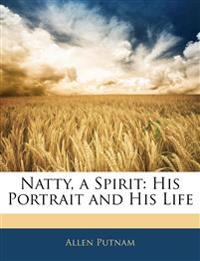 Natty, a Spirit: His Portrait and His Life