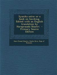 Syanika Satra: Or a Book on Hawking. Edited with an English Translation by Haraprasada Shastri