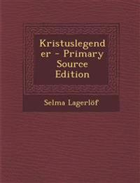 Kristuslegender - Primary Source Edition