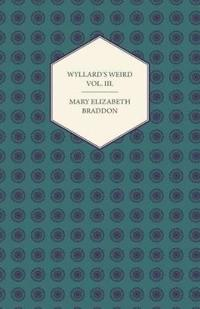 Wyllard's Weird Vol. III.