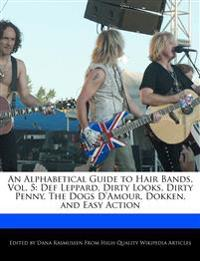 An Alphabetical Guide to Hair Bands, Vol. 5: Def Leppard, Dirty Looks, Dirty Penny, The Dogs D'Amour, Dokken, and Easy Action