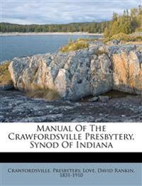 Manual Of The Crawfordsville Presbytery, Synod Of Indiana
