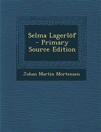 Selma Lagerlöf - Primary Source Edition