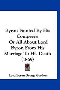 Byron Painted by His Compeers