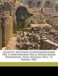 Giuseppe Avezzana: Commemorazione Per L'anniversario Della Rivoluzione Piemontese, Anzi Italiana Dell' 11 Marzo 1821