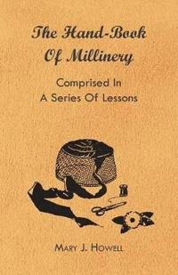The Hand-Book of Millinery