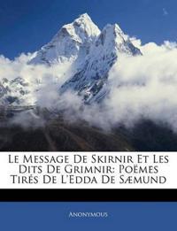 Le Message De Skirnir Et Les Dits De Grimnir: Poëmes Tirés De L'edda De Sæmund