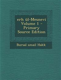Erh UL-Mesnevi Volume 1 - Primary Source Edition