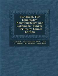 Handbuch für Lokomotiv-Konstrukteure und Lokomotiv-Führer. - Primary Source Edition