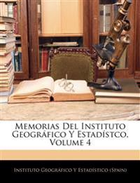 Memorias Del Instituto Geográfico Y Estadístco, Volume 4