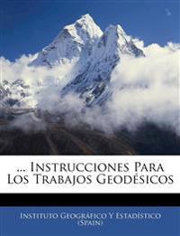 ... Instrucciones Para Los Trabajos Geodésicos