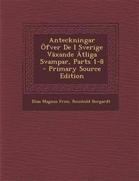 Anteckningar Öfver De I Sverige Växande Ätliga Svampar, Parts 1-8