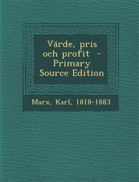 Varde, Pris Och Profit - Primary Source Edition
