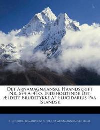 Det Arnamagnæanske Haandskrift Nr. 674 A, 4To, Indeholdende Det Ældste Brudstykke Af Elucidarius Paa Islandsk