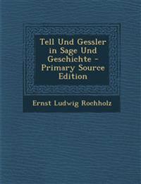 Tell Und Gessler in Sage Und Geschichte