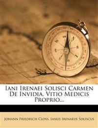Iani Irenaei Solisci Carmen De Invidia, Vitio Medicis Proprio...