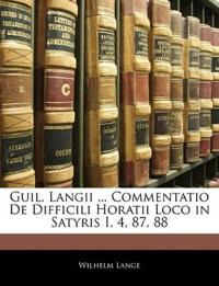 Guil. Langii ... Commentatio De Difficili Horatii Loco in Satyris I, 4, 87, 88