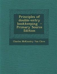 Principles of double-entry bookkeeping  - Primary Source Edition