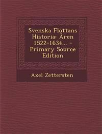 Svenska Flottans Historia: Åren 1522-1634... - Primary Source Edition