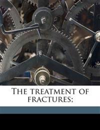 The treatment of fractures; Volume 2