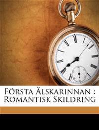 Första Älskarinnan : Romantisk Skildring