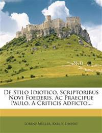 De Stilo Idiotico, Scriptoribus Novi Foederis, Ac Praecipue Paulo, A Criticis Adficto...