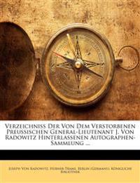 Verzeichniss Der Von Dem Verstorbenen Preussischen General-Lieutenant J. Von Radowitz Hinterlassenen Autographen-Sammlung  erster theil