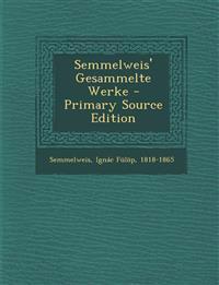 Semmelweis' Gesammelte Werke