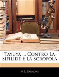 Tayuya ... Contro La Sifilide E La Scrofola