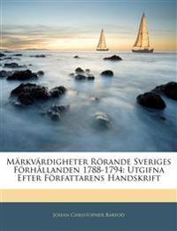 Märkvärdigheter Rörande Sveriges Förhållanden 1788-1794: Utgifna Efter Författarens Handskrift