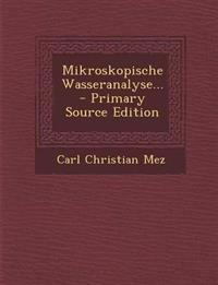 Mikroskopische Wasseranalyse... - Primary Source Edition