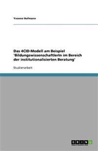 Das Four Component Instructional Design Model (4CID-Modell) für BildungswissenschaftlerIn der institutionalisierten Beratung