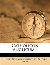 Catholicon Anglicum...