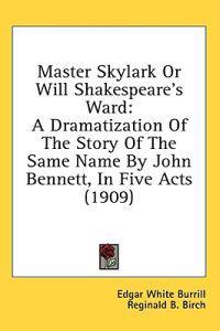 Master Skylark Or Will Shakespeare's Ward