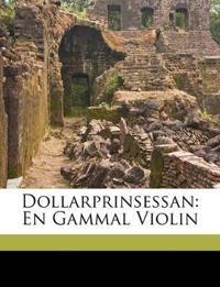 Dollarprinsessan: En Gammal Violin