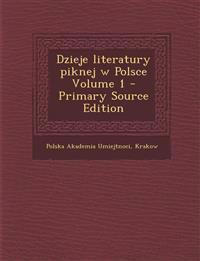 Dzieje literatury piknej w Polsce Volume 1